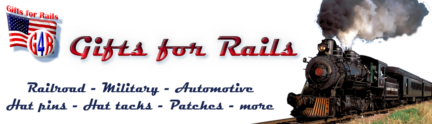 Gifts for Rails - Railroad, Automotive, Military - hat pins, hat tacks, patches, and more